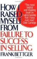How I Raised Myself From Failure To Success In Sales by Frank Better